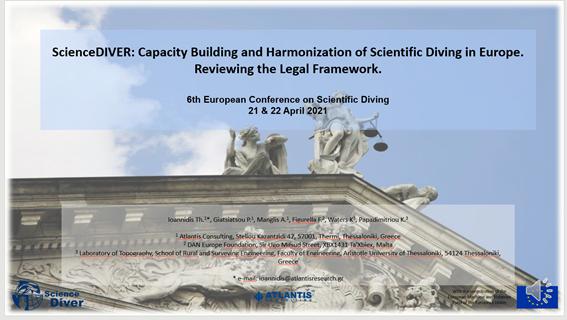 Συμμετοχή στο 6ο Ευρωπαϊκό Συνέδριο για την Επιστημονική Κατάδυση ScienceDIVER: Capacity Building and Harmonization of Scientific Diving in Europe. Reviewing the Legal Framework»